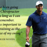 Tiger Woods quote on Chiropractic